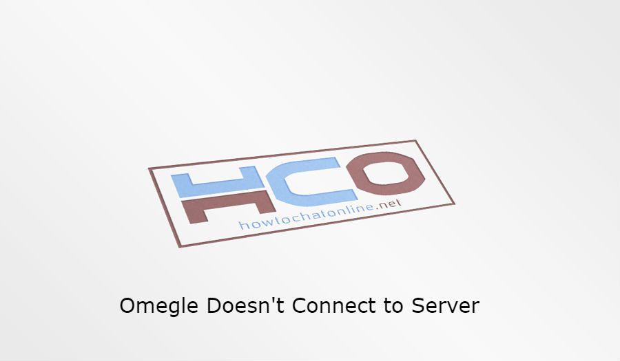 Omegle Doesn't Connect to Server | How to Chat Online