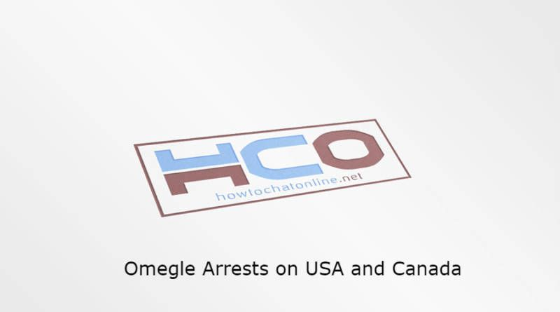 Omegle Arrests on USA and Canada