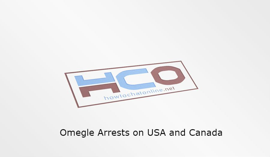 Omegle Arrests on USA and Canada | How to Chat Online