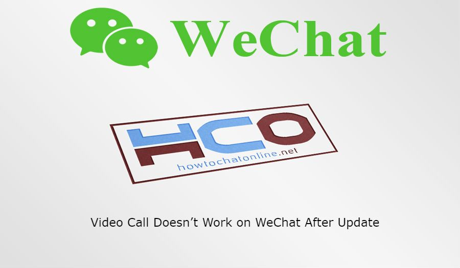Video Call Doesn't Work on WeChat After Update