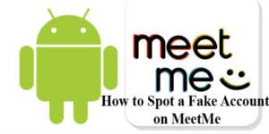 How to Spot a Fake Account on MeetMe