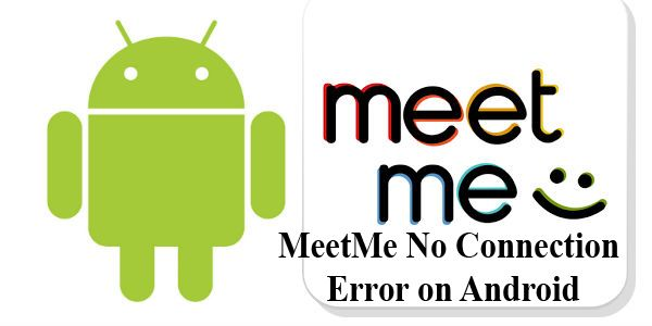MeetMe No Connection Error on Android