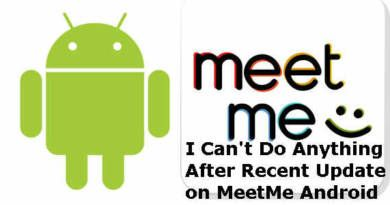 I Cant Do Anything After Recent Update on MeetMe Android