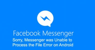 Sorry Messenger was Unable to Process the File Error on Android