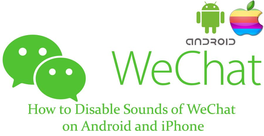 How to Disable Sounds of WeChat on Android and iPhone