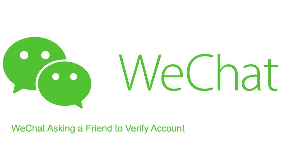 WeChat Asking a Friend to Verify Account