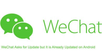 WeChat Asks for Update but It is Already Updated on Android