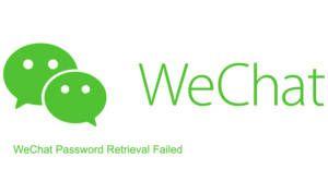 WeChat Password Retrieval Failed