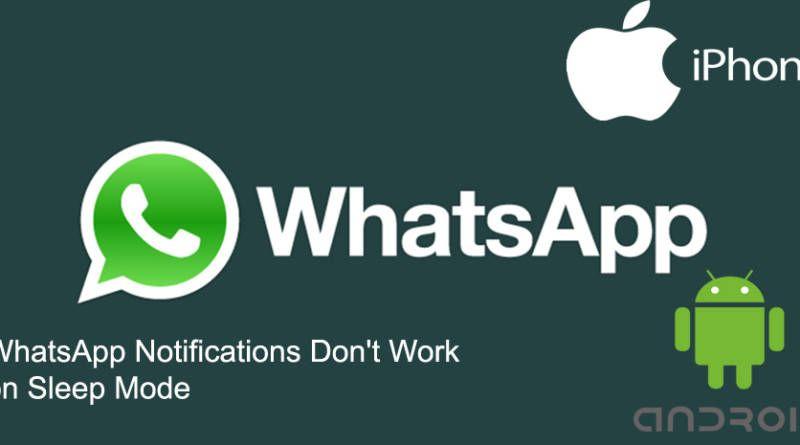 WhatsApp Notifications Dont Work on Sleep Mode