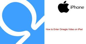 How to Enter Omegle Video on iPad | How to Chat Online