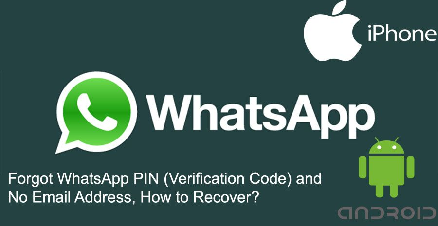 Forgot WhatsApp PIN (Verification Code) and No Email Address