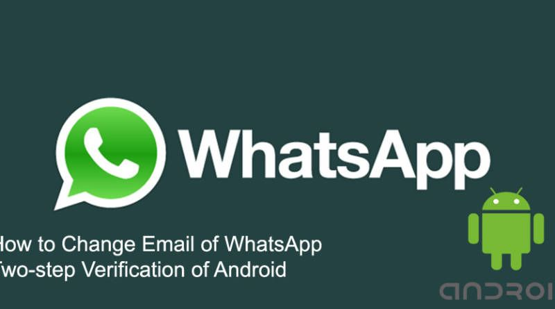 How to Change Email of WhatsApp Two step Verification of Android