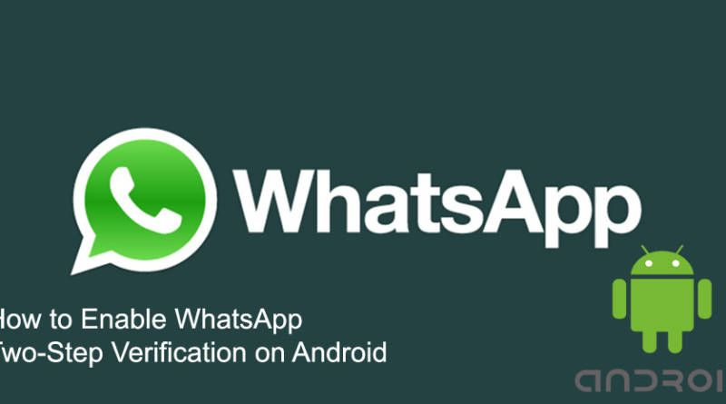 How to Enable WhatsApp Two Step Verification on Android