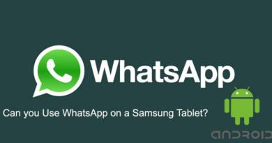 Can you Use WhatsApp on a Samsung Tablet