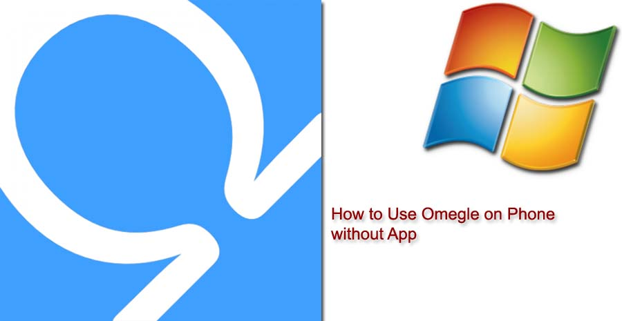 How to Use Omegle on Phone without App | How to Chat Online