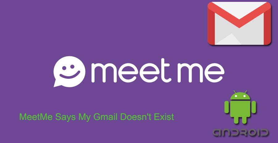 MeetMe Gmail Doesn't Exist Error