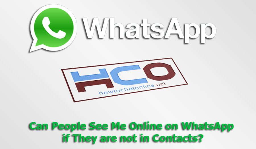 Can People See Me Online on WhatsApp if They are not in Contacts?