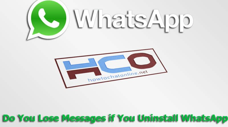Do You Lose Messages if You Uninstall WhatsApp