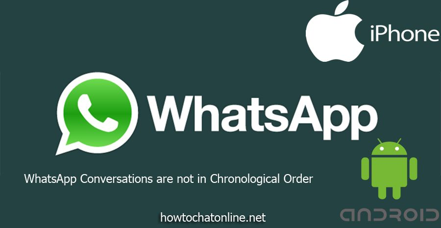 WhatsApp Conversations are not in Chronological Order