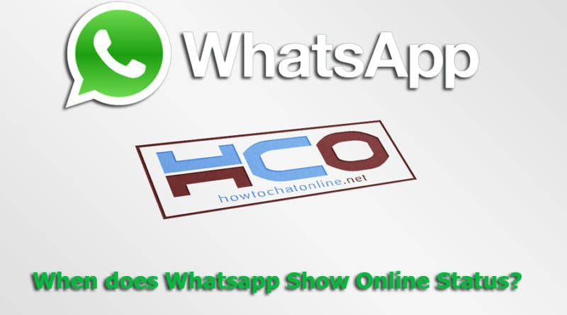 When does Whatsapp Show Online Status