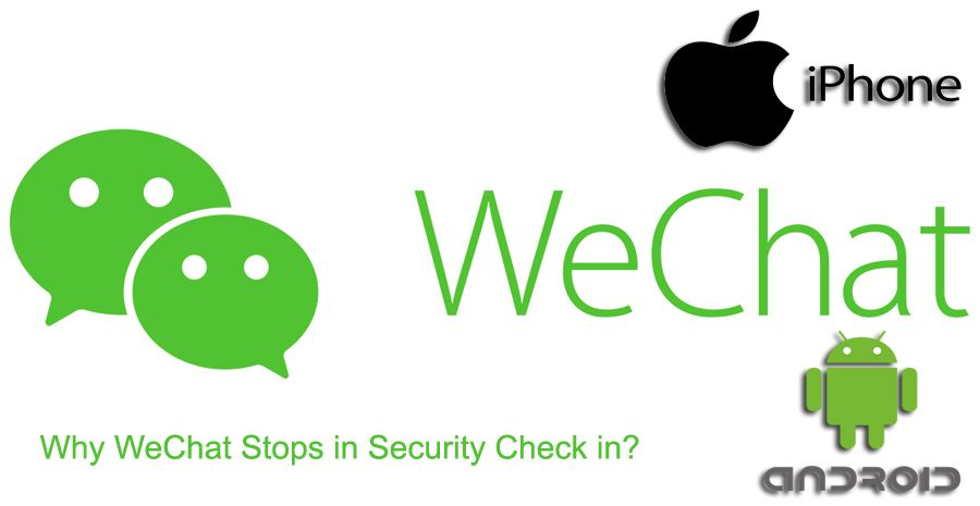 Why WeChat Stops in Security Check in
