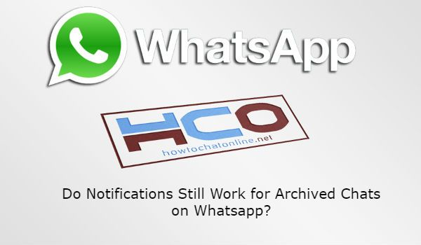 Do Notifications Still Work for Archived Chats on Whatsapp?