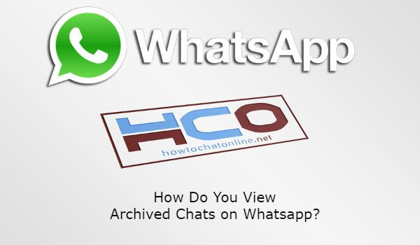 How Do You View Archived Chats on Whatsapp?