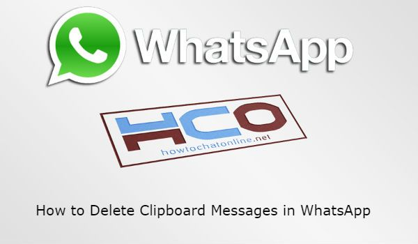 How to Delete Clipboard Messages in WhatsApp