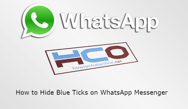 How to Hide Blue Ticks on WhatsApp Messenger