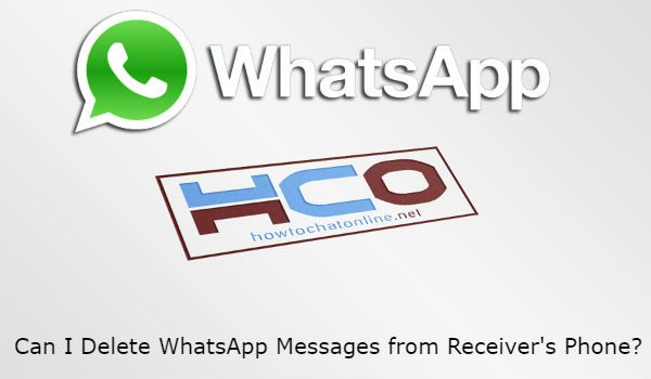Can I Delete WhatsApp Messages from Receivers Phone