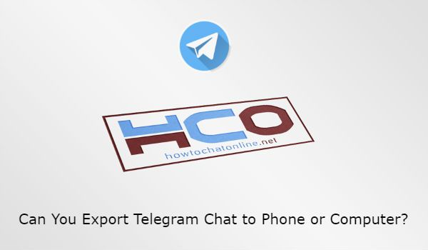 Can You Export Telegram Chat to Phone or Computer?