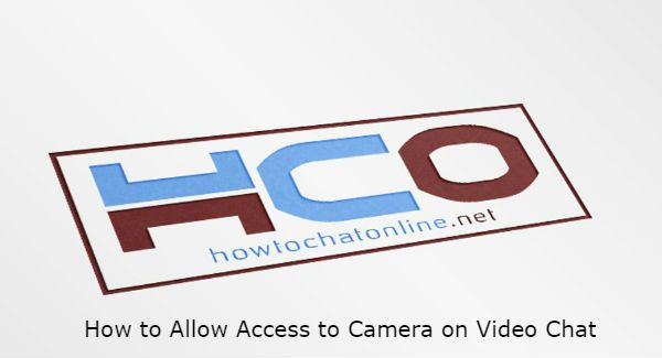 How to Allow Access to Camera on Video Chat