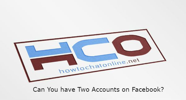 Can You have Two Accounts on Facebook?