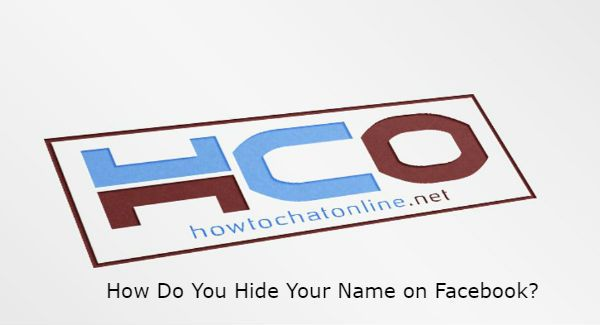 How Do You Hide Your Name on Facebook?