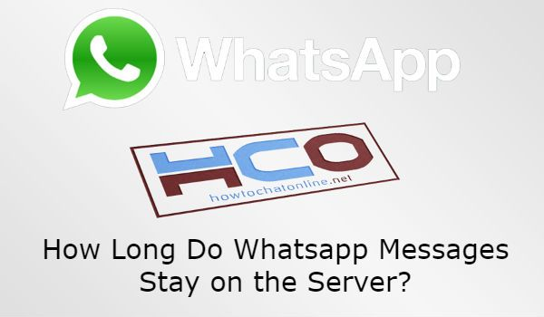 How Long Do Whatsapp Messages Stay on the Server