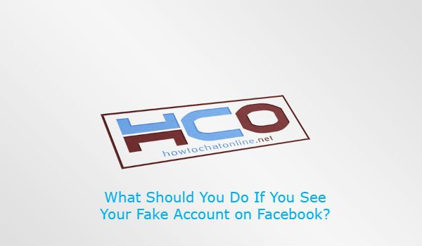 What Should You Do If You See Your Fake Account on Facebook