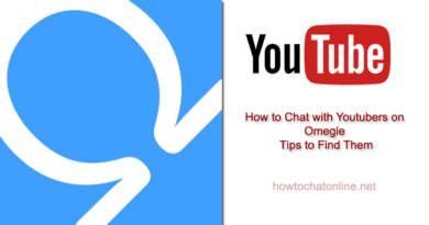 How to Chat with Youtubers on Omegle Tips to Find Them