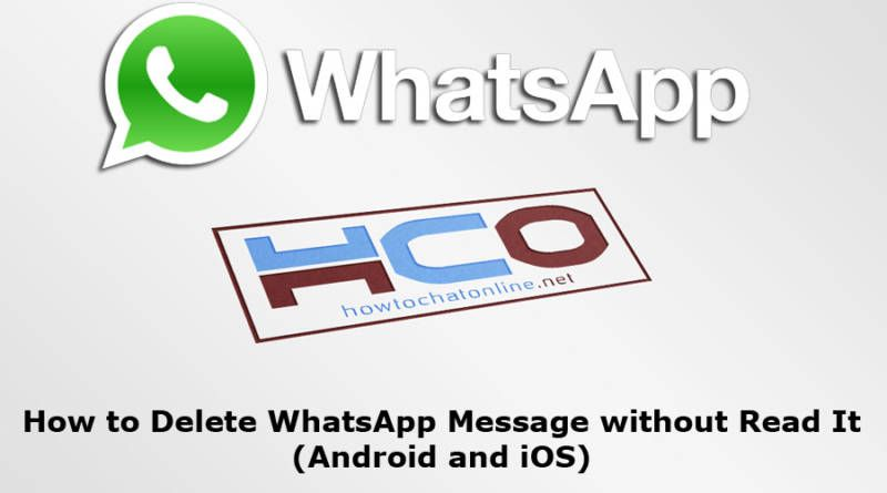 How to Delete WhatsApp Message without Read It Android and iOS