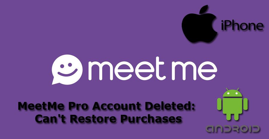MeetMe Pro Account Deleted Can't Restore Purchases