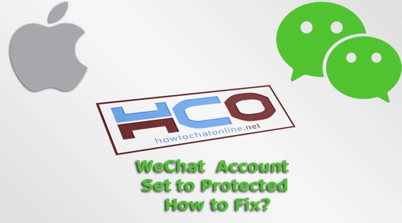 WeChat Account Set to Protected How to Fix