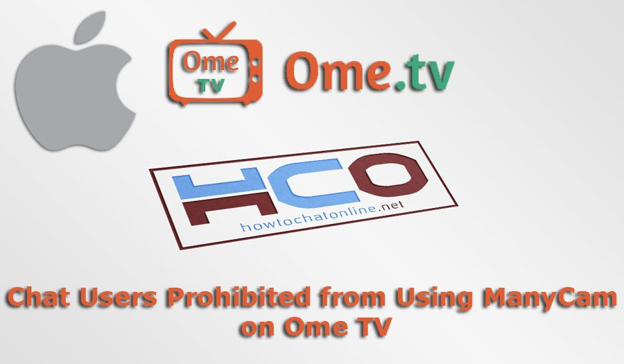 Chat Users Prohibited from Using ManyCam on Ome TV