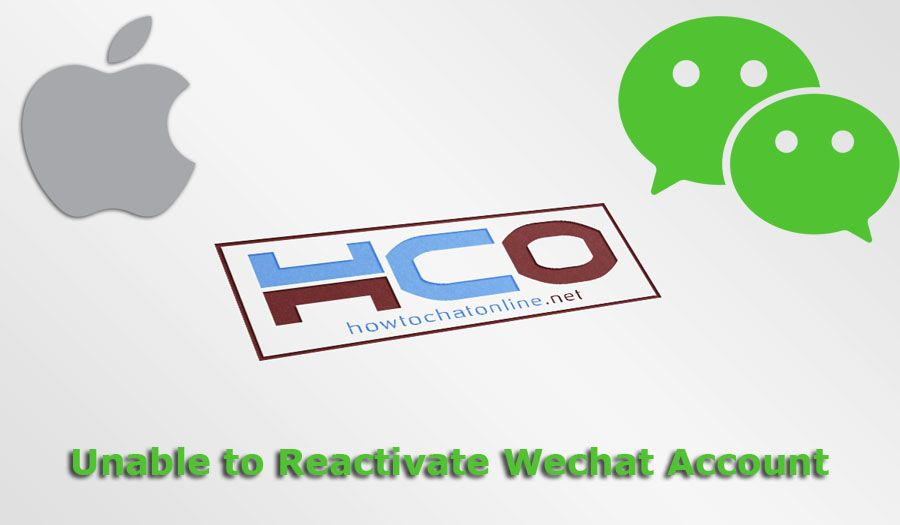 Unable to Reactivate Wechat Account