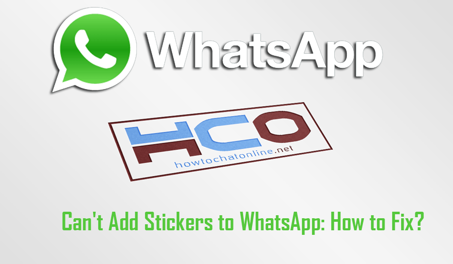 Can't Add Stickers to WhatsApp How to Fix
