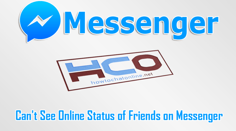 Cant See Online Status of Friends on Messenger