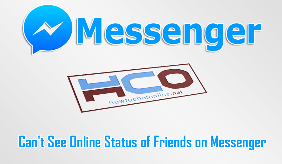 Can't See Online Status of Friends on Messenger