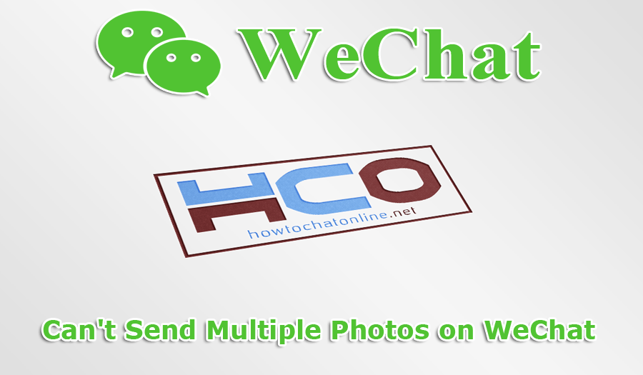 Can't Send Multiple Photos on WeChat