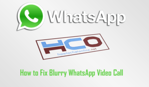 How to Fix Blurry WhatsApp Video Call
