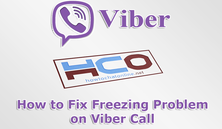 How to Fix Freezing Problem on Viber Call