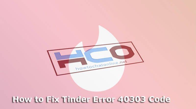 How to Fix Tinder Error 40303 Code
