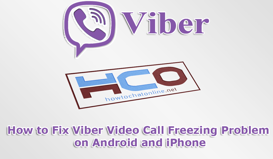 How to Fix Viber Video Call Freezing Problem on Android and iPhone